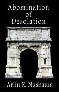 Abomination of Desolation by Arlin Ewald Nusbaum