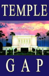 Temple Gap, Mormon Trap by Arlin E. Nusbaum, M.S.