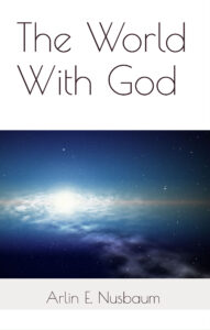 The World With God by Arlin E. Nusbaum